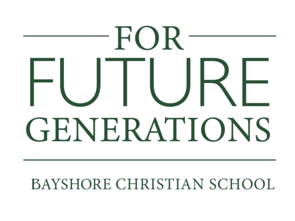 For Future Generations - Bayshore Christian School